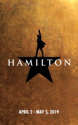 Hamilton April 2 - May 5, 2019