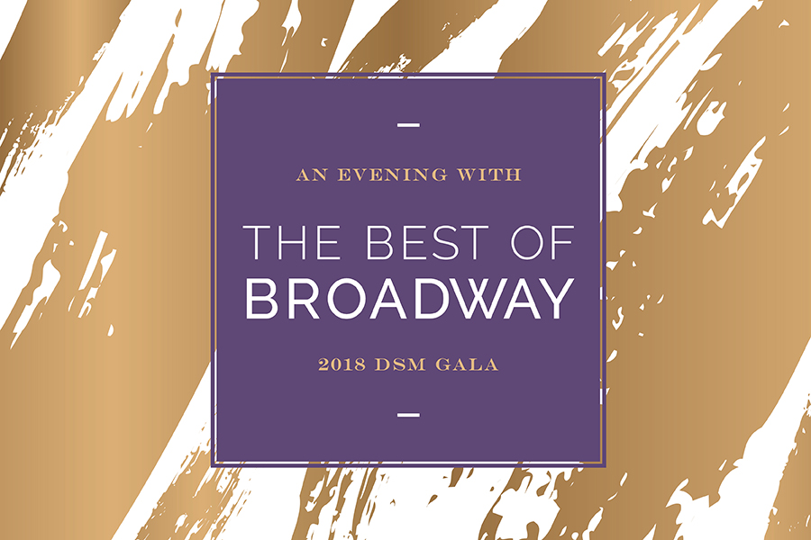 An Evening with the best of Broadway 2018 DSM gala