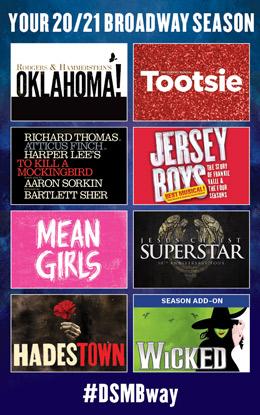 DSM 20/21 Broadway Season - #DSMBway