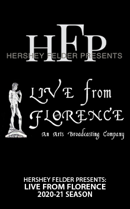 HERSHEY FELDER PRESENTS: LIVE FROM FLORENCE | 2020-21 SEASON