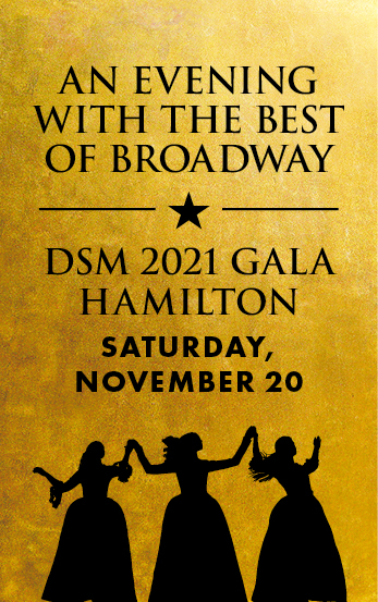An Evening with The Best of Broadway - DSM 2021 Gala Hamilton - Saturday, November 20